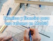 licencias y permisos para una reforma en Madrid